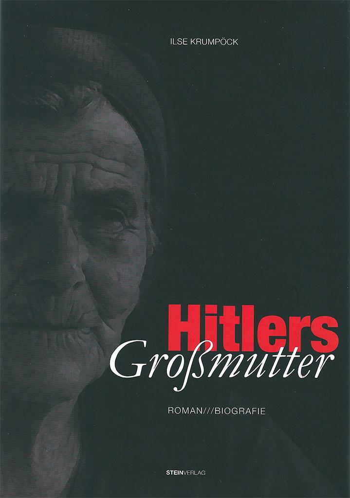 hitlers gromutter romanbiografie steinverlag bad traunstein 2011 - Hitlers Lebenslauf